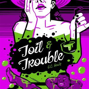 Toil & Trouble Filthy Figments Comics