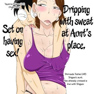 Set on Having Sex – Dripping with Sweat at Aunts Place (Hentai and Manga English) thumbnail