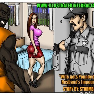 Wife gets Pounded while Husbands Impounded IllustratedInterracial Comics