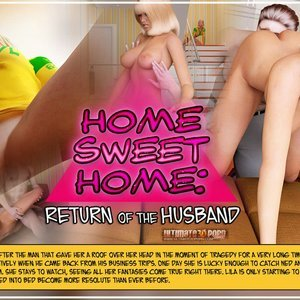 Home Sweet Home – Part 1 – Return Of The Husband Ultimate3DPorn Comics