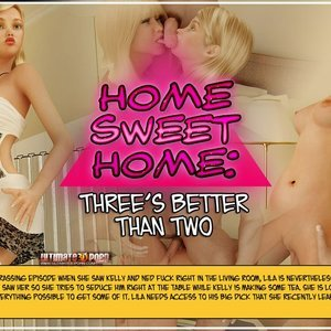 Home Sweet Home – Part 2 – Threes Better Than Two Ultimate3DPorn Comics